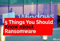 5 Things You Should Know About Ransomware