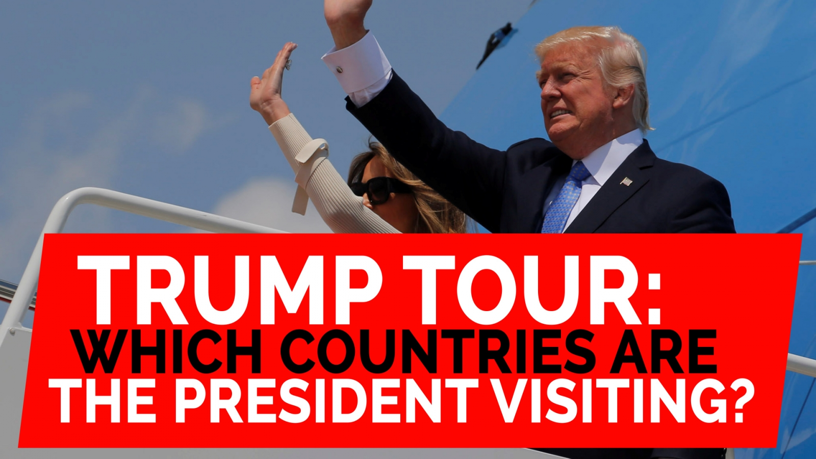 Trump's International Tour: Which Countries Are The President Visiting?
