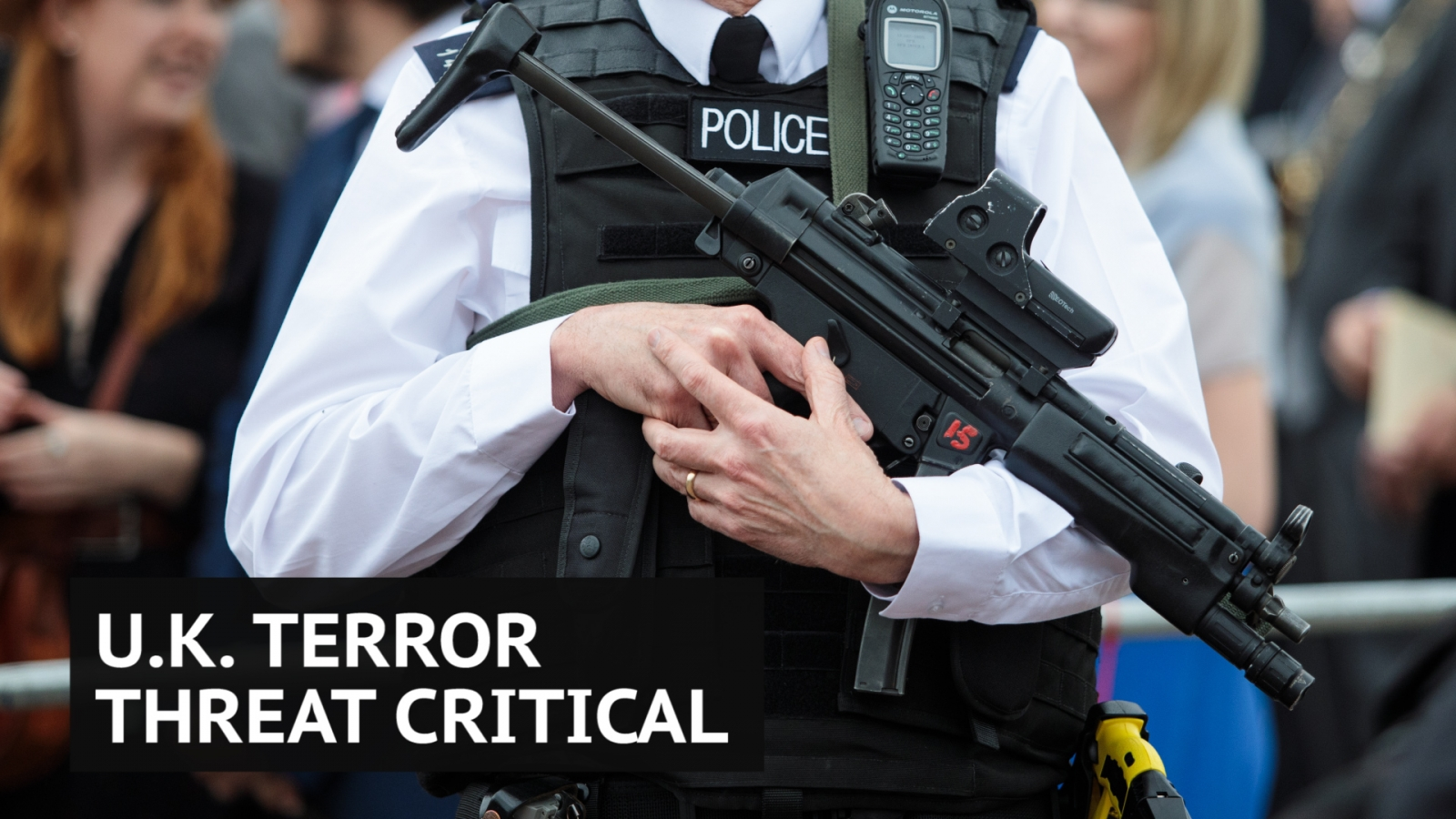 what-does-a-critical-terror-threat-mean-for-the-u-k