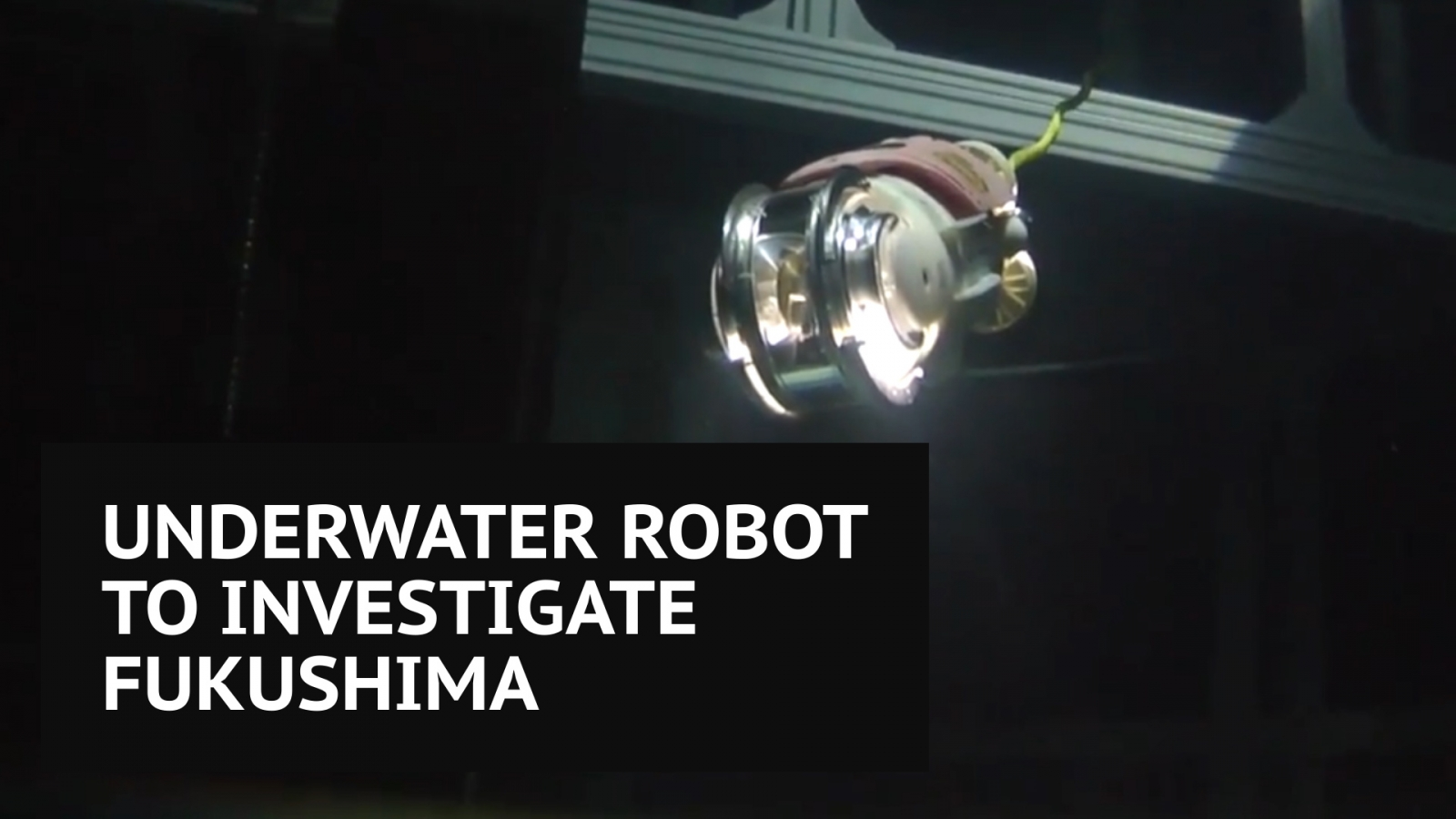 'Little Sunfish' underwater robot to inspect Fukushima nuclear plant damage