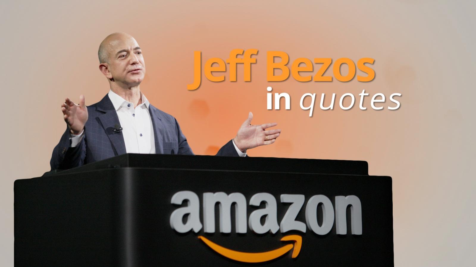 Amazon Founder Jeff Bezos In Quotes