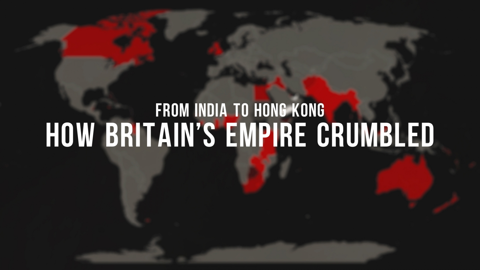 from-india-to-hong-kong-how-britains-empire-crumbled