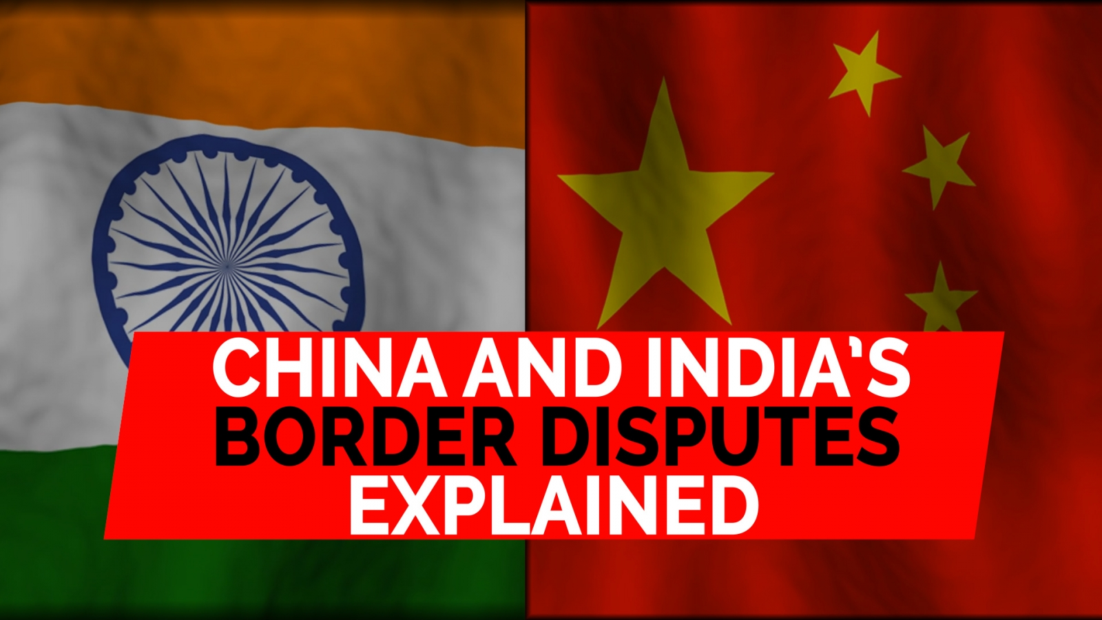 China And India's Border Disputes Explained