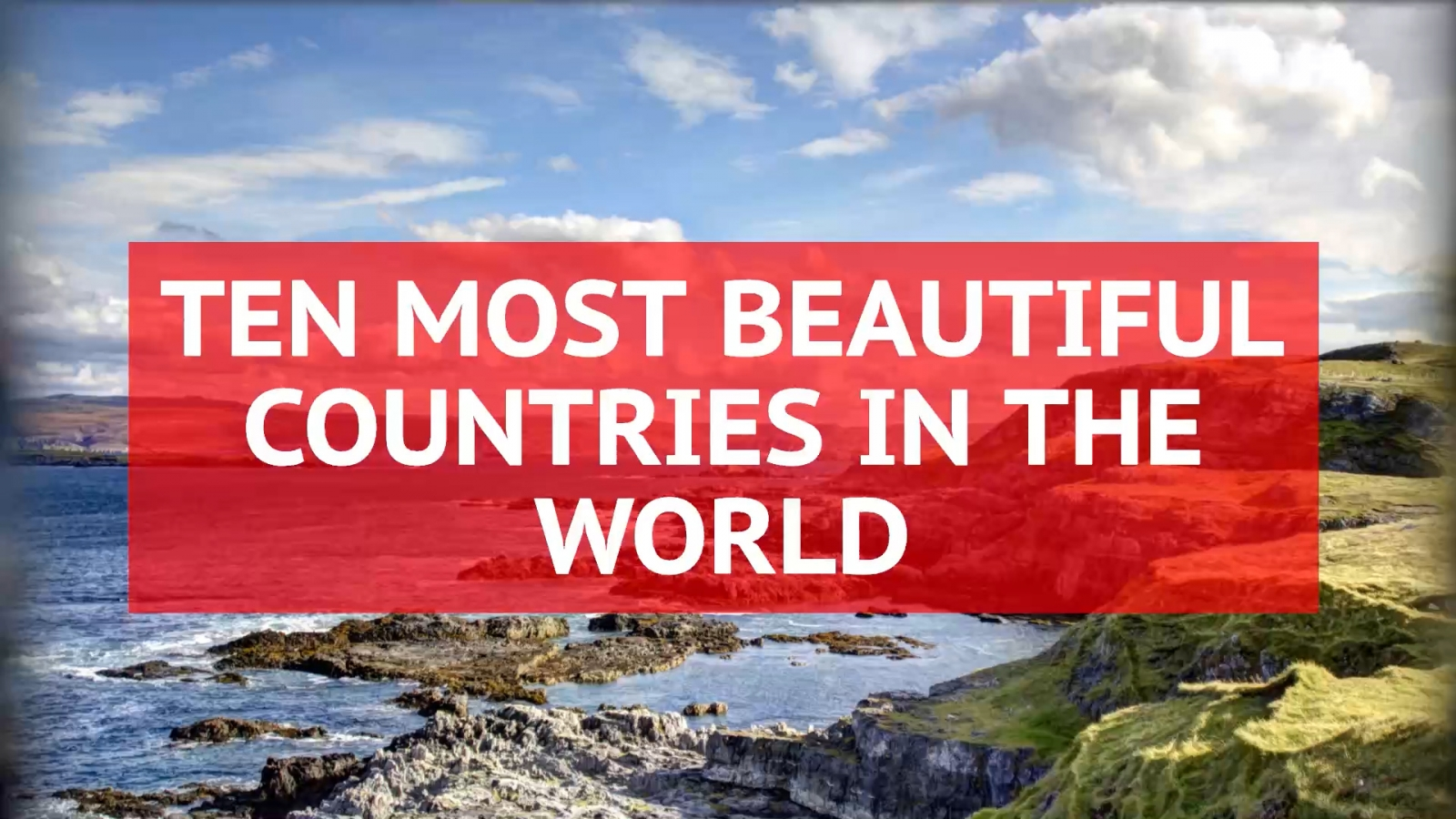 these are the most beautiful countries in the world