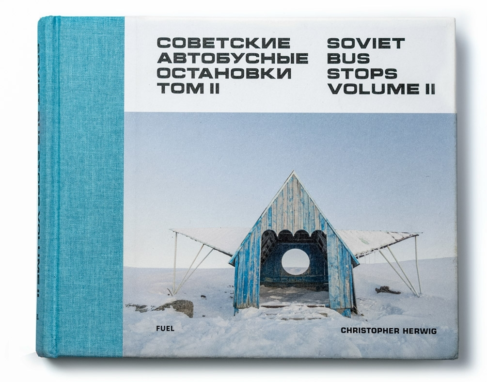 Soviet Bus Stops Christopher Herwig VOLUME II