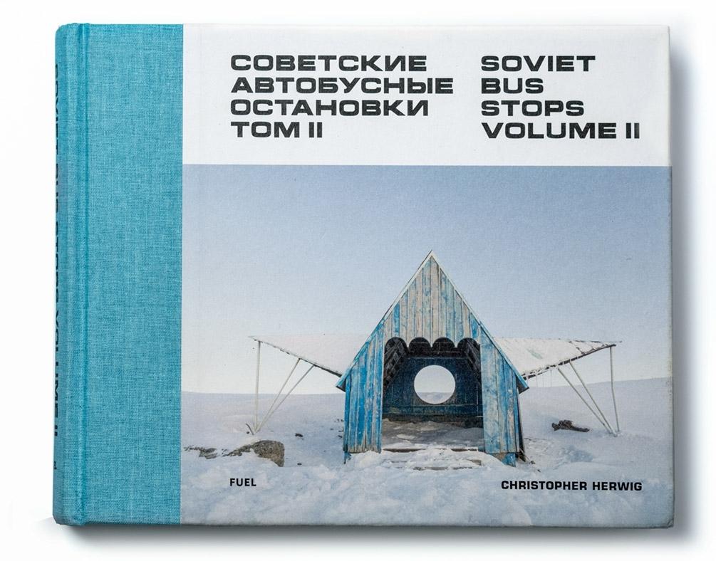 Soviet Bus Stops Christopher Herwig VOLUME II