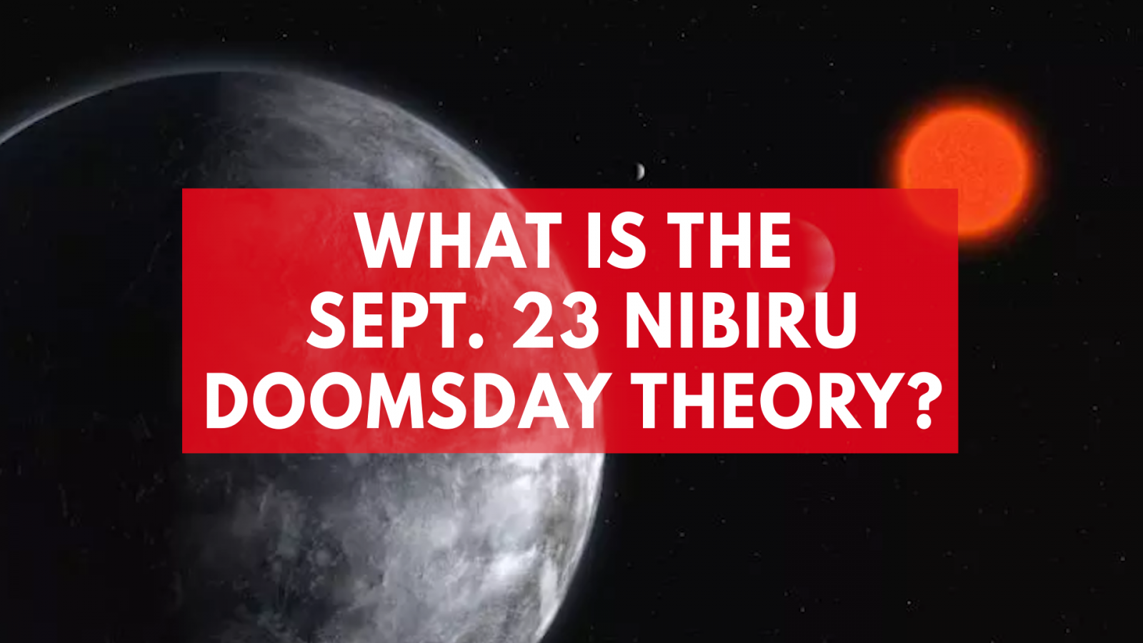 what-is-the-the-sept-23-nibiru-doomsday-theory