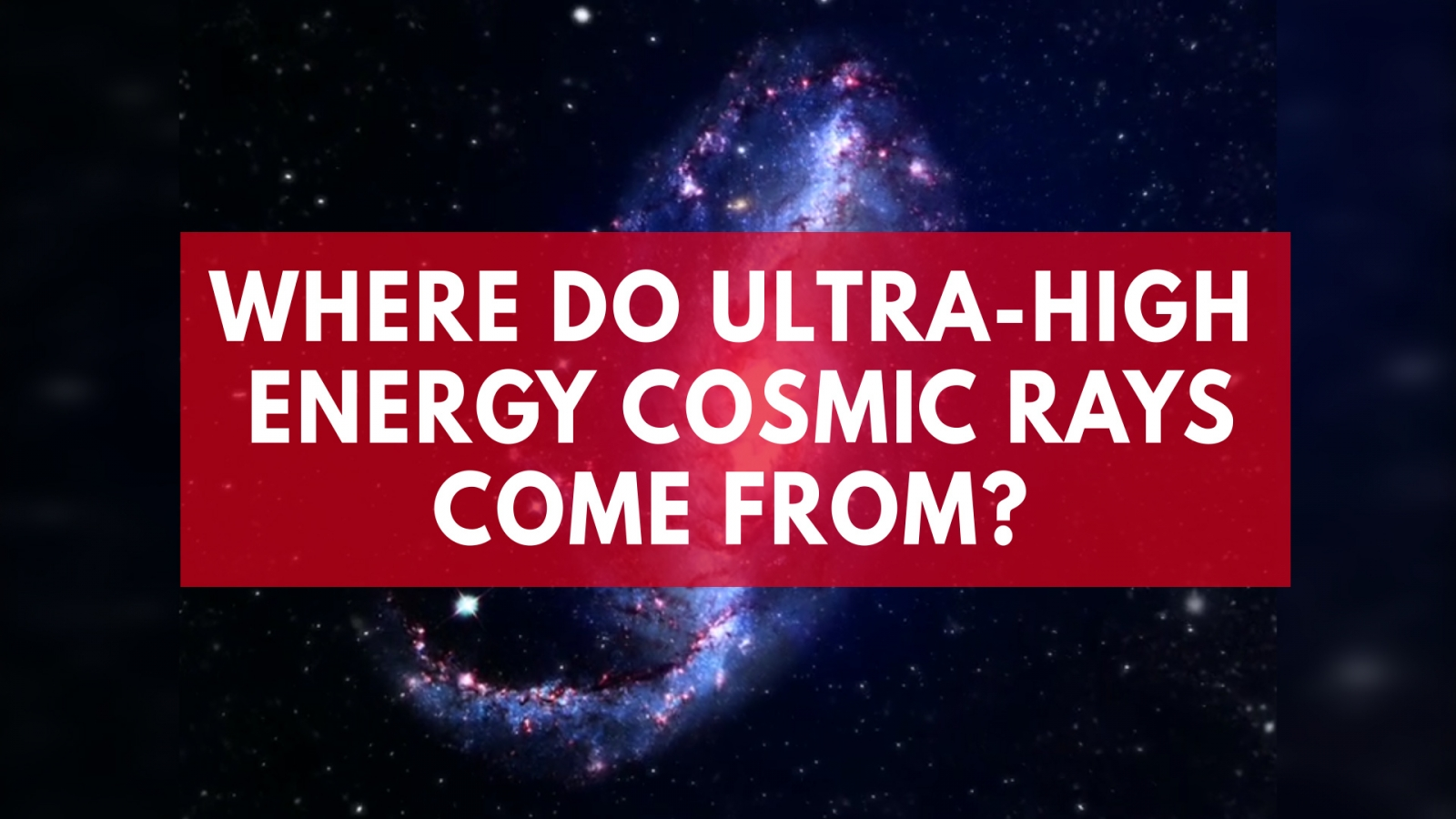 extreme-cosmic-rays-come-from-mystery-sources-in-galaxies-far-far-away