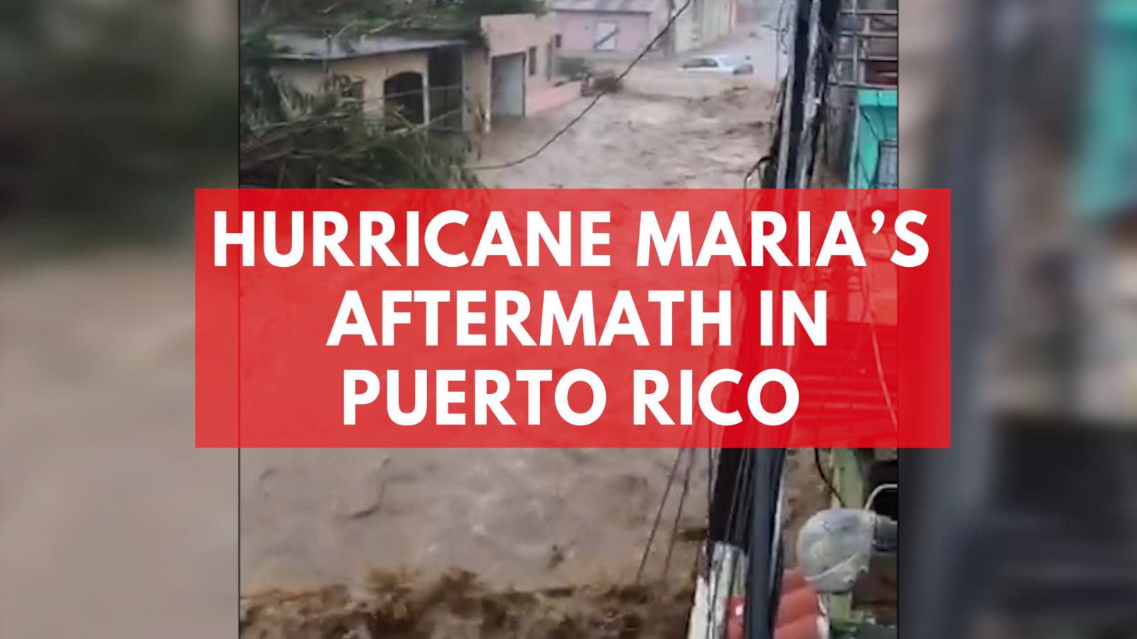 Hurricane Maria's aftermath in Puerto Rico