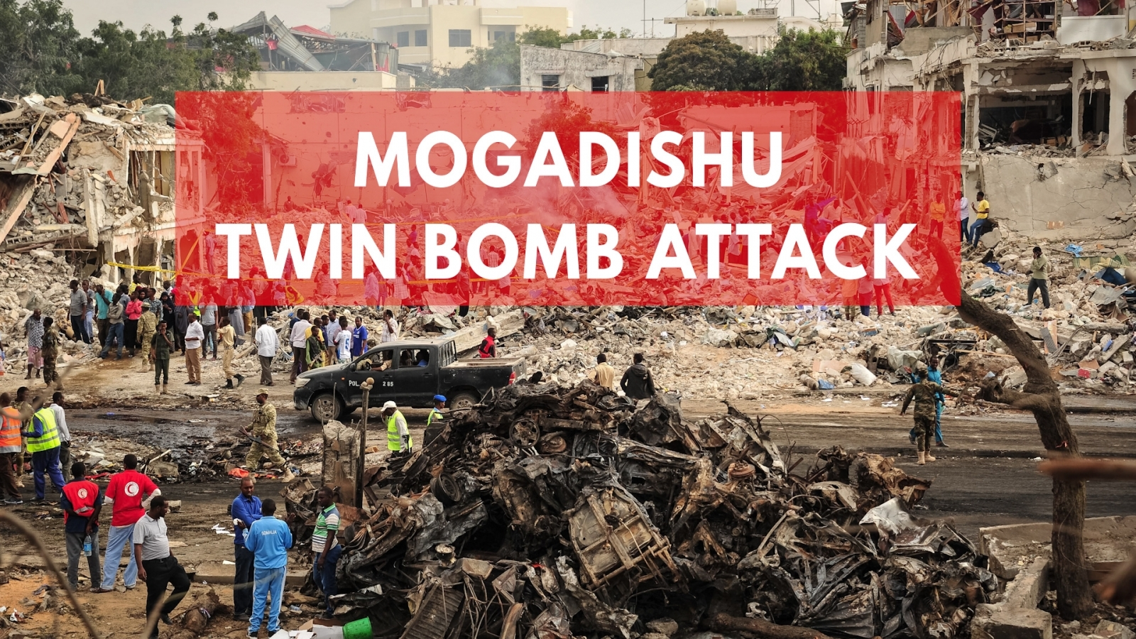 Mogadishu bomb attack: 230 confirmed dead in 'Somalia's deadliest attack'