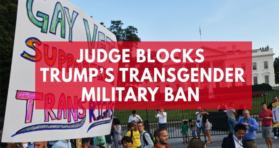 federal-judge-blocks-president-trumps-transgender-military-ban