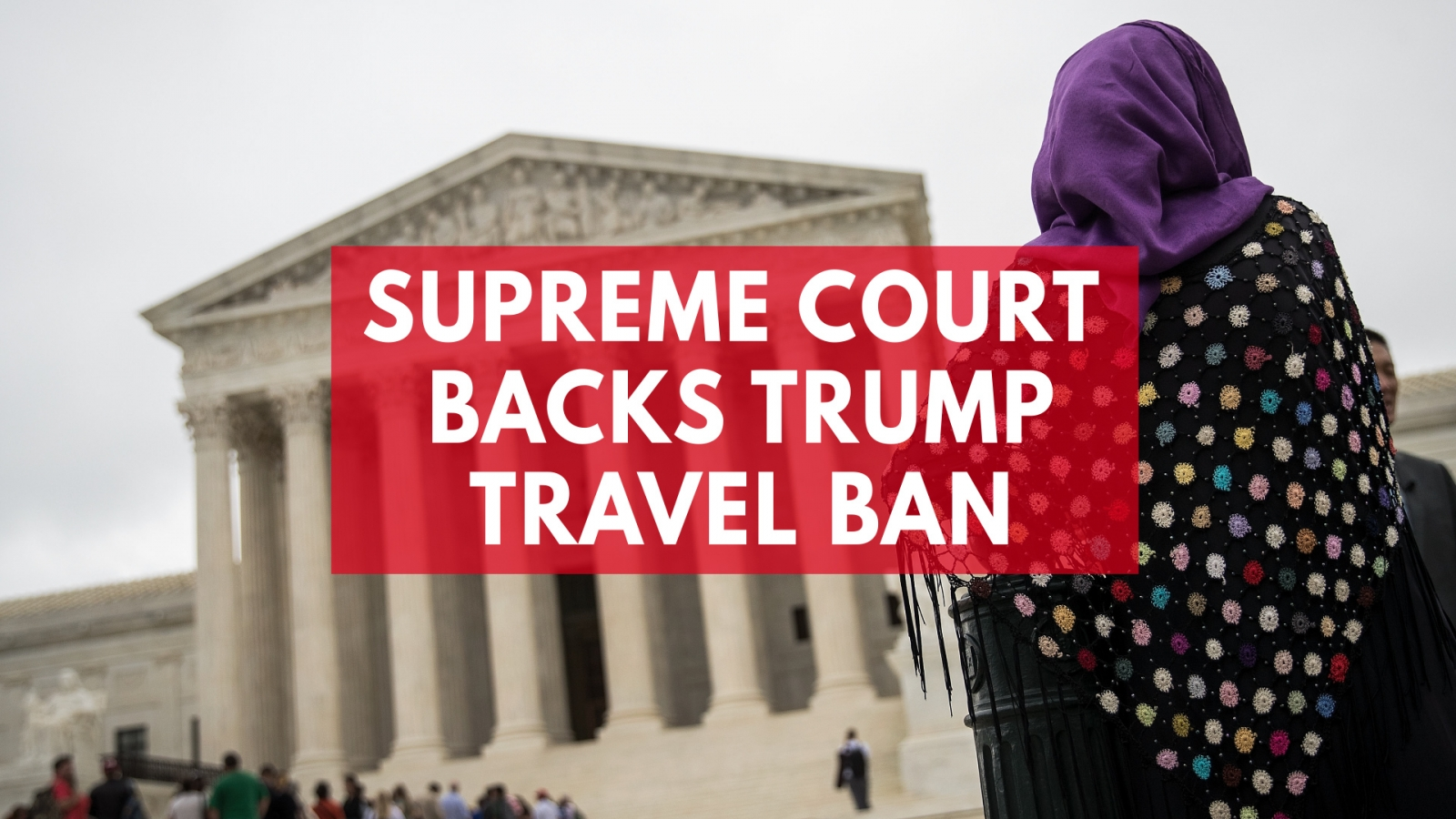 u-s-supreme-court-allows-president-trumps-third-iteration-of-travel-ban-to-take-full-effect