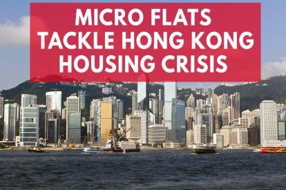 Hong Kong Faces a Housing Crisis Amid Micro Flat Popularity
