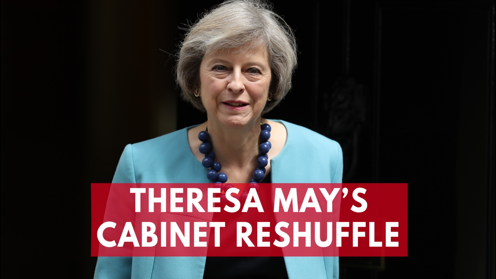 theresa-mays-cabinet-reshuffle-whos-in-whos-out