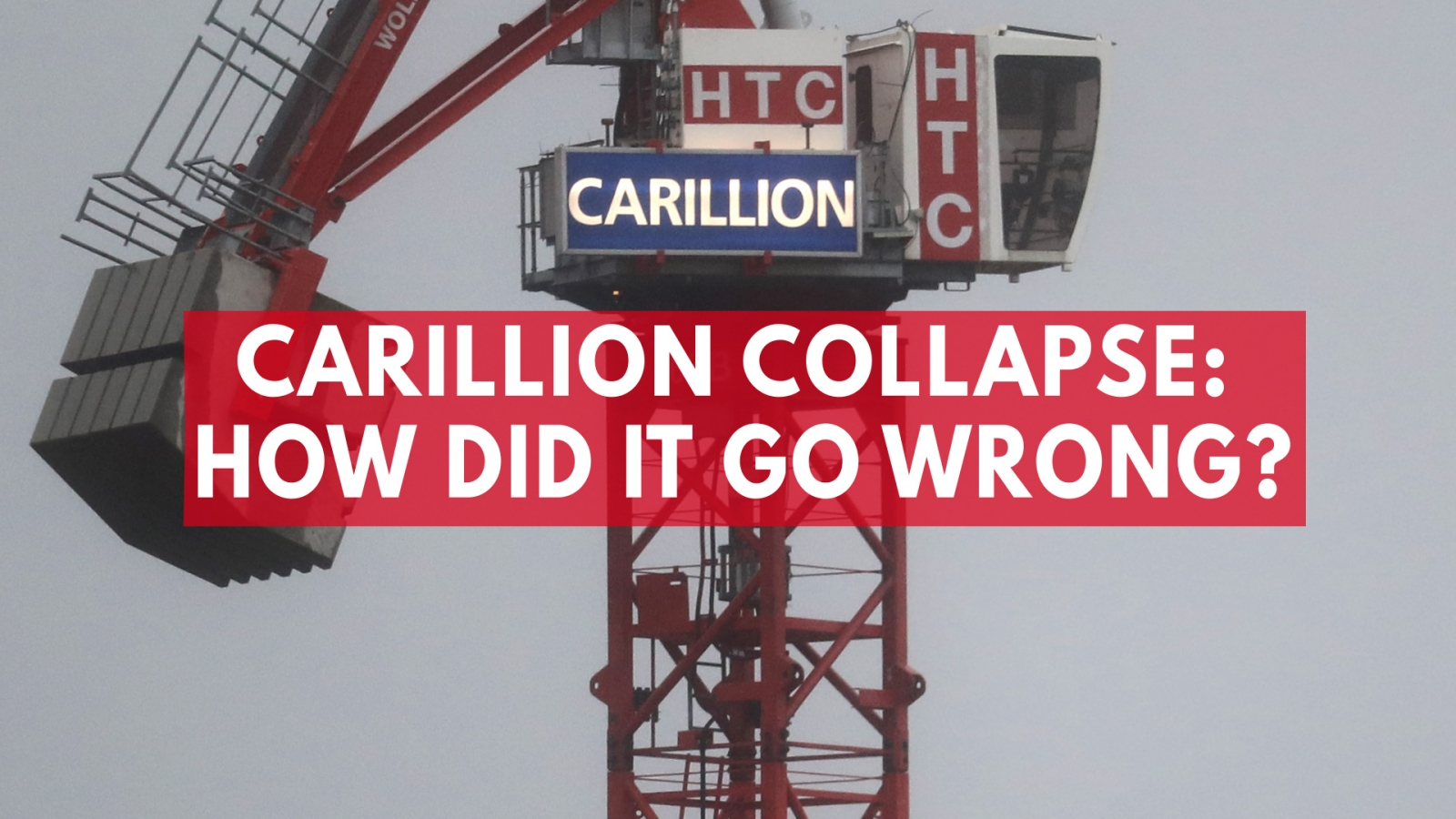 Carillion collapse: How did it go wrong?