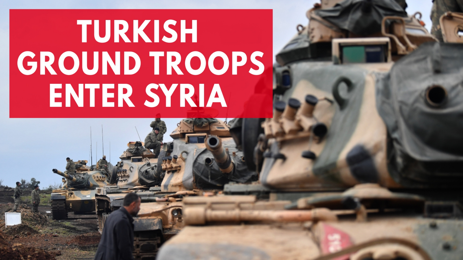turkish-ground-troops-enter-northern-syria-as-fighting-intensifies