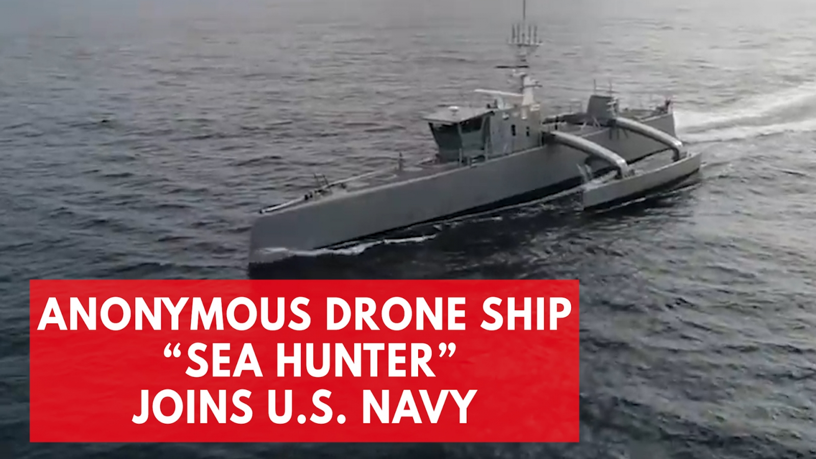 Autonomous drone ship 'Sea Hunter' joins US Navy