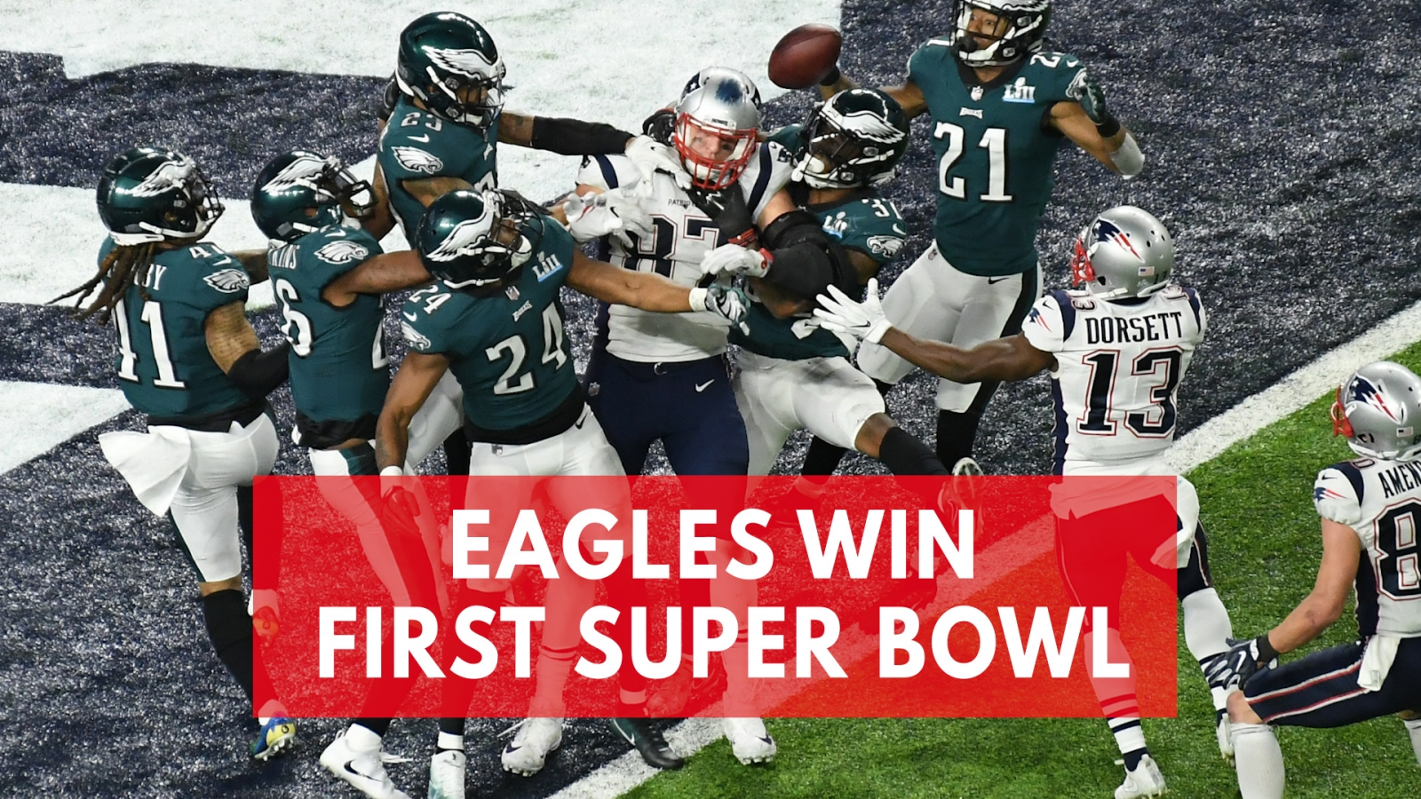 Nick Foles Leads Philadelphia Eagles To Defeat New England Patriots To Claim First-Ever Super Bowl Victory