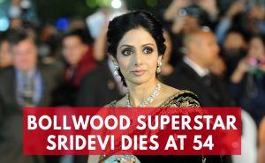 Bollowood's First Female Superstar Sridevi Kapoor Dies at 54