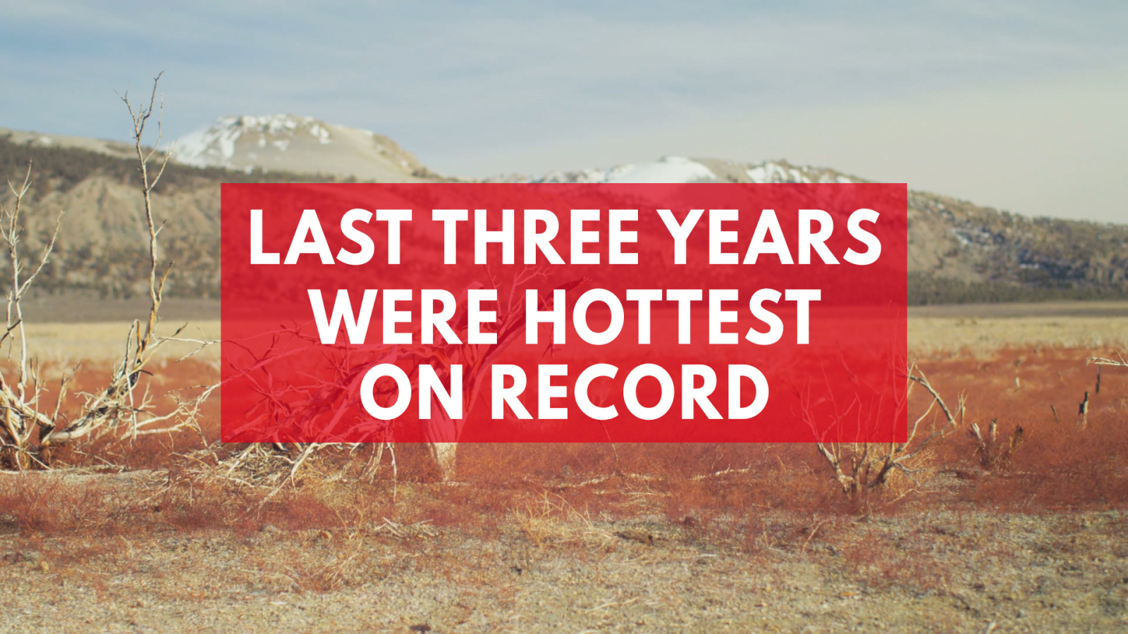 united-nations-last-three-years-were-hottest-on-record