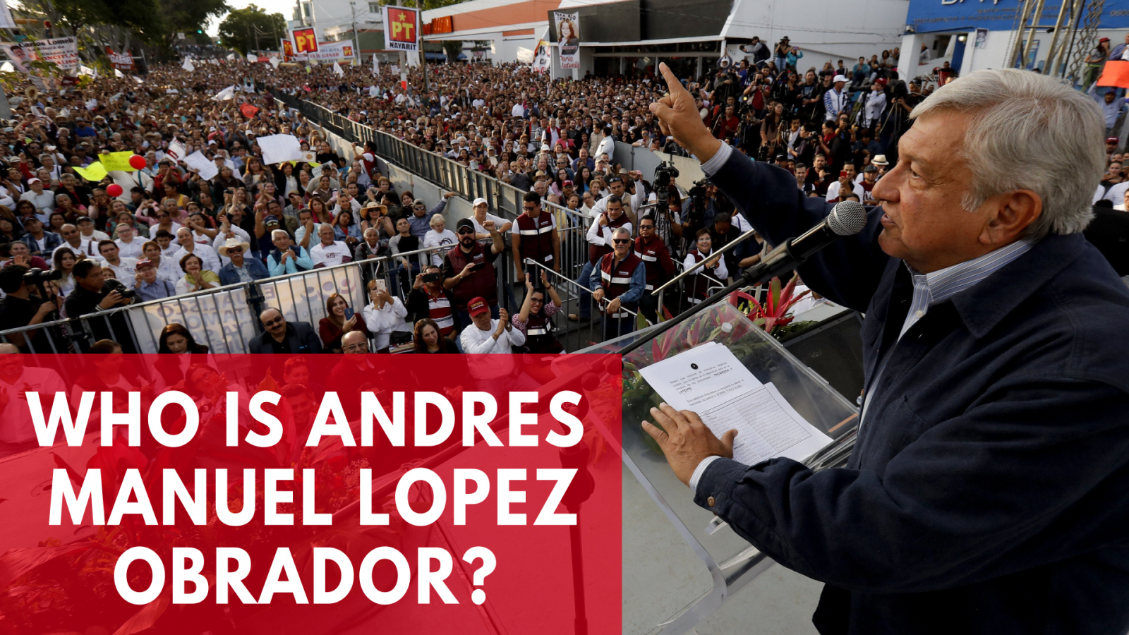 Who Is Andres Manuel Lopez Obrador?