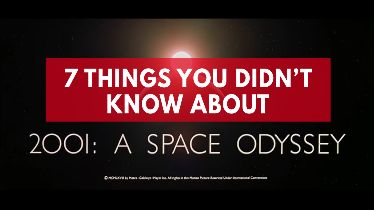 7 things you didn't know about 2001: A Space Odyssey
