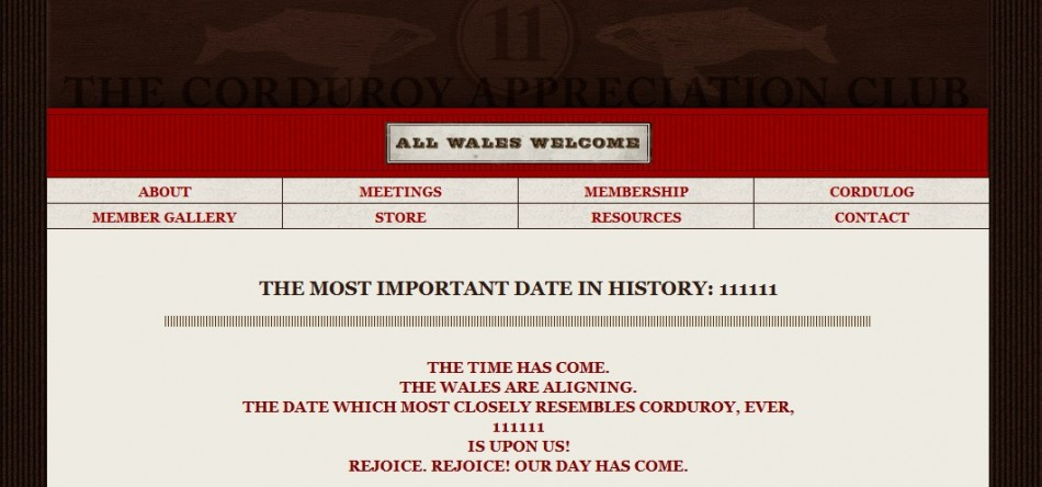 Doomsday Approaches 11.11.11: End of the World or the Day of the Corduroy?