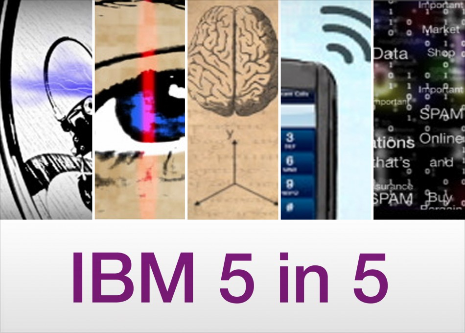 Five Innovations to Change the World: IBM Prophesies the World of Tomorrow (VIDEO)