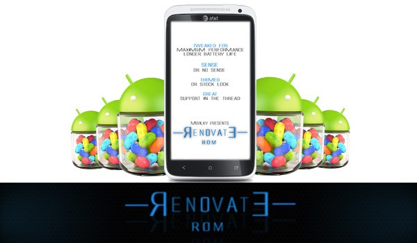 Install Android 4.1.1 Renovate Jelly Bean ROM for HTC One X [GUIDE]