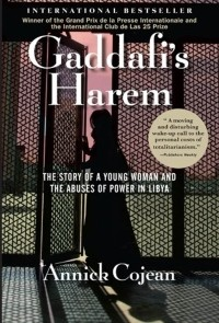 Annick Cojean's book reveals the extent of Gaddafi's sexual abuse of women during his regime