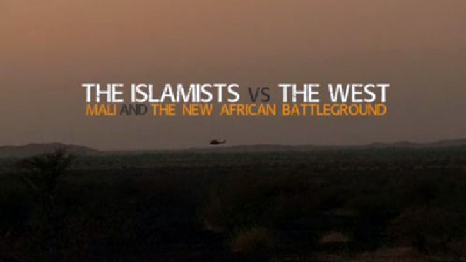 The Islamists vs The West - Mali and The New African Battleground
