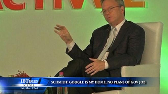 Schmidt: Google Is My Home, No Plans Of Government Job