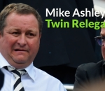 Mike Ashley's twin relegations