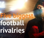 Five biggest football rivalries