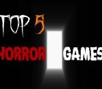 Top five horror games