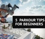 Five parkour tips