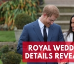 prince-harry-and-meghan-markles-wedding-details-revealed