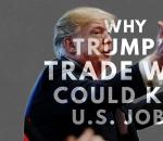 why-trumps-trade-war-could-kill-u-s-jobs