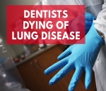 dentists-mysteriously-dying-of-lung-disease