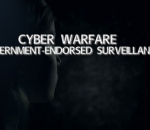 Cyber Warfare: Government-Endorsed Surveillance